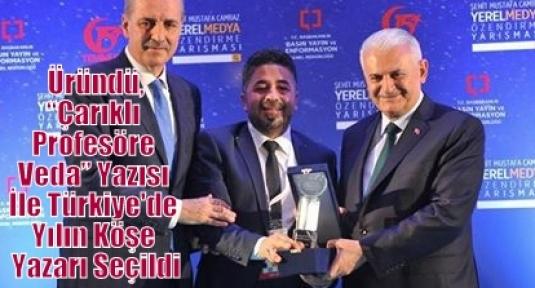 """Üründü,  """"Çarıklı Profesöre Veda"""" Yazısı İle Türkiye'de Yılın Köşe Yazarı Seçildi"""