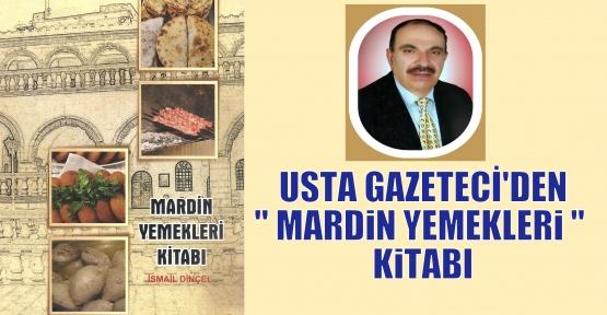 USTA GAZETECİ'DEN'' MARDiN YEMEKLERi '' KiTABI