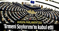 Avrupa Parlamentosu Ermeni Soykırımı'nı kabul etti