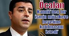'Öcalan Kandil'den bir ismin müzakere heyetine katılmasını istedi'