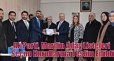 Ak Parti, Mardin Aday Listeleri Seçim Kurullarına Teslim Edildi