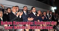 Bakan Kasapoğlu: Kızıltepe'de spor hamlesi başlatacağız