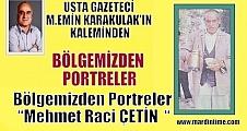 """Bölgemizden Portreler """"Mehmet Raci ÇETİN  """""""