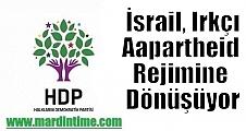 HDP:İsrail, ırkçı apartheid rejimine dönüşüyor...