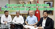 Hayırsever İşadamı İbrahim Kösen Kızıltepe'ye Okul Yaptıracak.