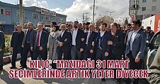 """KILIÇ, """"MAZIDAĞI 31 MART SEÇİMLERİNDE ARTIK YETER DİYECEK"""""""