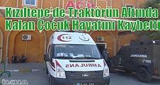Kızıltepe'de Traktörün Altında Kalan Çocuk Hayatını Kaybetti