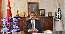 MAÜ Rektmörü Özcoşar'ın Gazeteciler Günü Mesajı