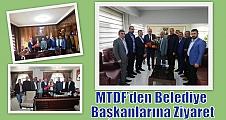 MTDF'den Belediye Başkanlarına Ziyaret