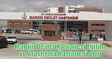 Mardin Devlet Hastanesi Eğitim ve Araştırma Hastanesi oldu