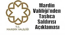 Mardin Valiliği'nden Taşlıca Saldırısı Açıklaması