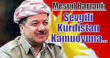 Mesud Barzani: Sevgili Kürdistan Kamuoyuna...