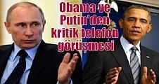 Obama ve Putin'den kritik telefon görüşmesi