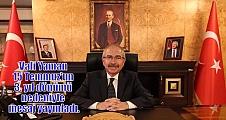Vali Yaman 15 Temmuz'un 3. yıl dönümü nedeniyle mesaj yayınladı.