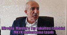 Miroğlu, Mardin'e Tıp Fakültesi talebini MKYK toplantısına taşıdı
