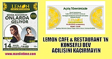 LEMON CAFE&RESTAURANT 'IN KONSERLİ DEV AÇILIŞINI KAÇIRMAYIN