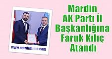 Mardin AK Parti  İl Başkanlığına Faruk Kılıç Atandı