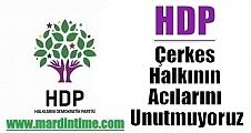 HDP;Çerkes Halkının Acılarını Unutmuyoruz