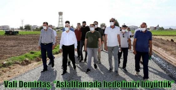 """Vali Demirtaş, """"Asfaltlamada hedefimizi büyüttük"""""""
