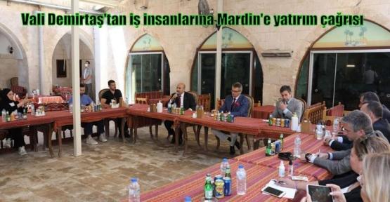 Vali Demirtaş'tan iş insanlarına Mardin'e yatırım çağrısı