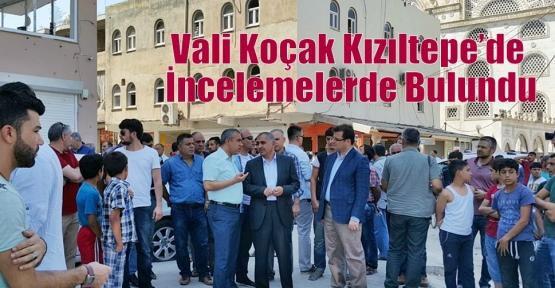 Vali Koçak Kızıltepe'de İncelemelerde Bulundu