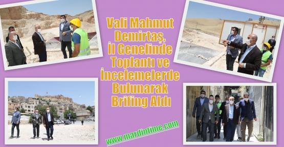 Vali Mahmut Demirtaş, İl Genelinde Toplantı ve İncelemelerde Bulunarak Brifing Aldı