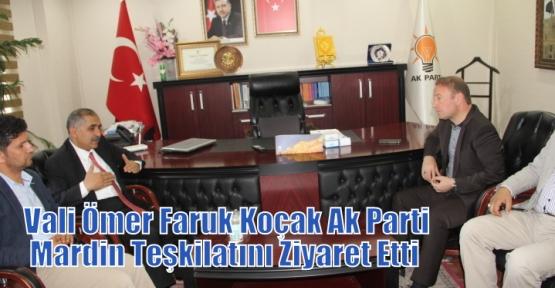 Vali Ömer Faruk Koçak Ak Parti Mardin Teşkilatını Ziyaret Etti