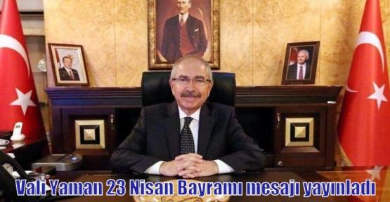 Vali Yaman 23 Nisan Bayramı mesajı yayınladı