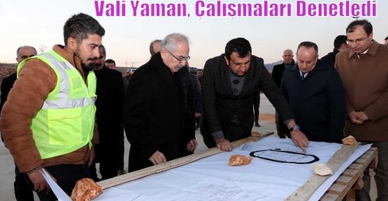 Vali Yaman, Çalışmaları Denetledi