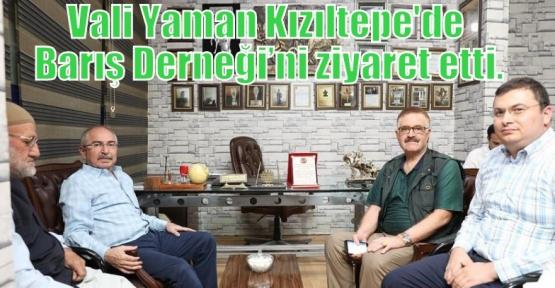 Vali Yaman Kızıltepe'de Barış Derneği'ni ziyaret etti.