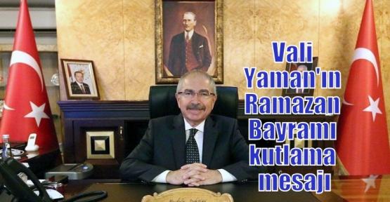 Vali Yaman'ın Ramazan Bayramı kutlama mesajı
