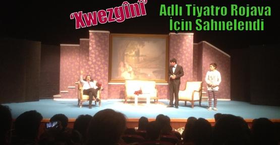 'Xwezgînî' Adlı Tiyatro Rojava İçin Sahnelendi
