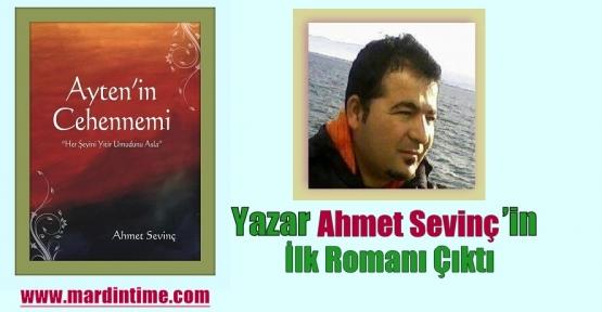Yazar Ahmet Sevinç'in İlk Romanı Çıktı