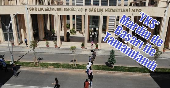 'YKS'  Mardin de Başarı ile Tamamlandı