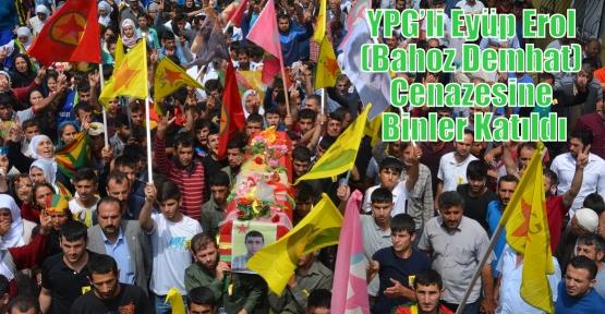 YPG'li Eyüp Erol (Bahoz Demhat) Cenazesine Binler Katıldı