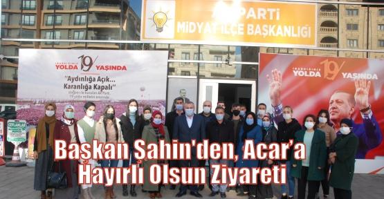 Başkan Şahin'den, Acar'a Hayırlı Olsun Ziyareti