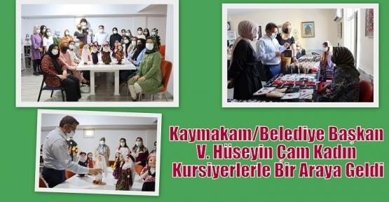 Kaymakam/Belediye Başkan V. Hüseyin Çam Kadın Kursiyerlerle Bir Araya Geldi