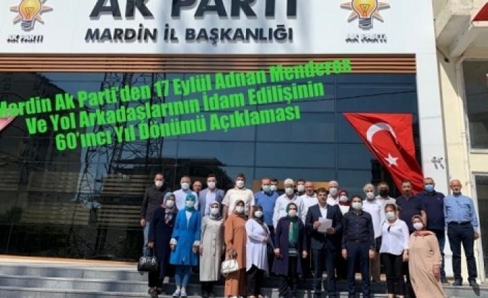 Mardin Ak Parti'den 17 Eylül Adnan Menderes Ve Yol Arkadaşlarının İdam Edilişinin 60'ıncı Yıl Dönümü Açıklaması